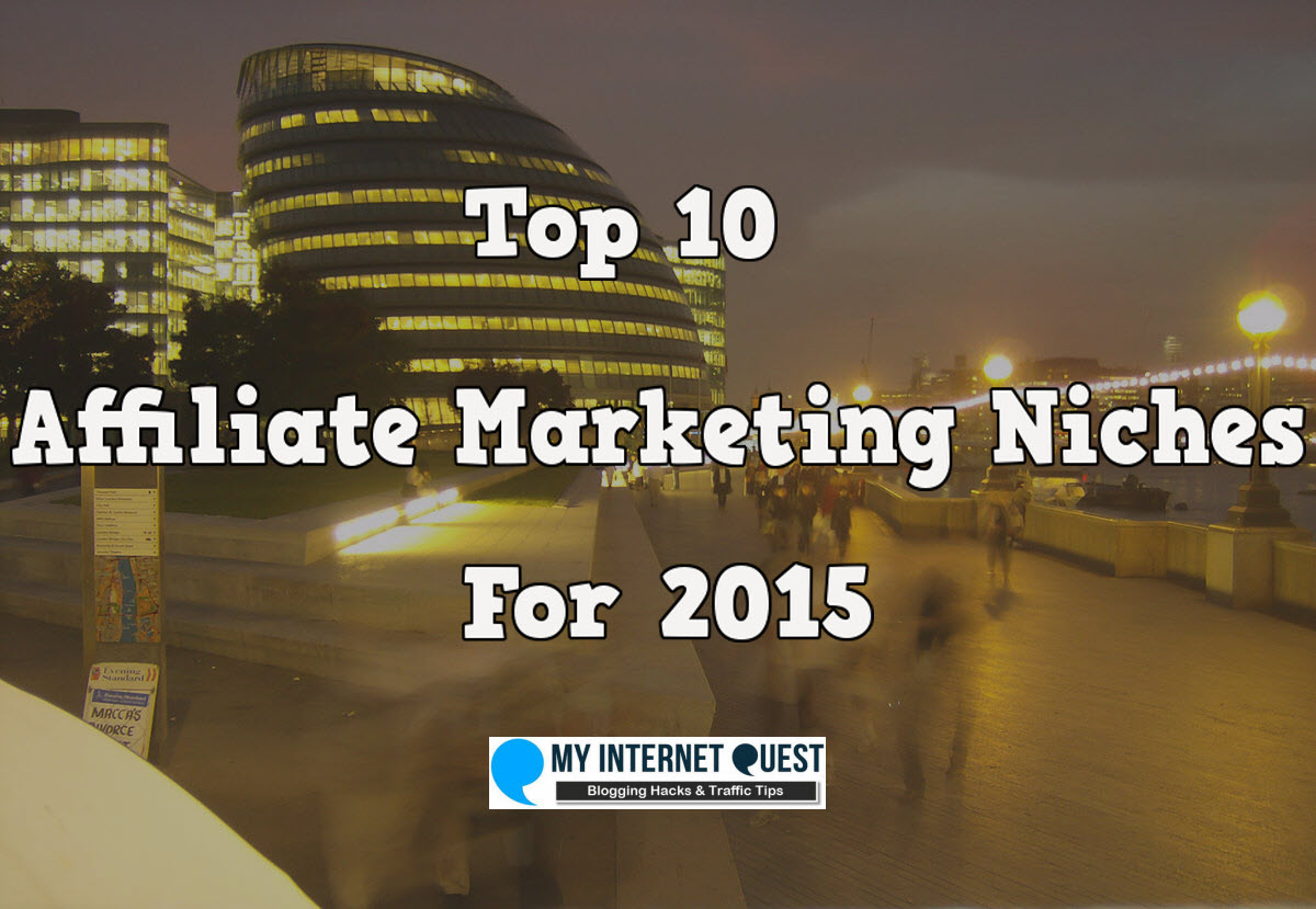 Top 10 Affiliate Marketng Niches for 2015
