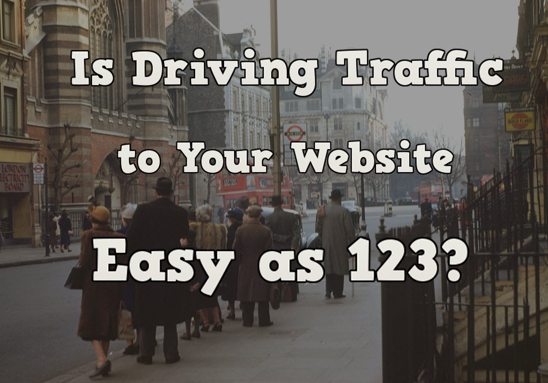 is driving traffic to your website easy as 123