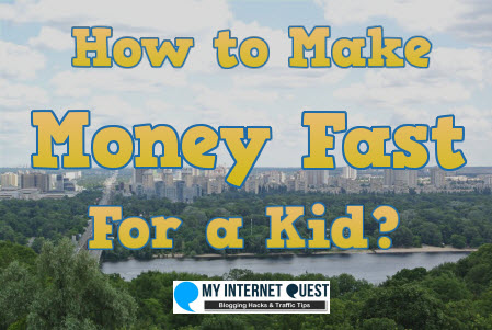 How to make money fast for a kid