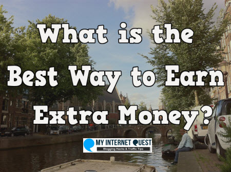 What is the best way to earn extra money