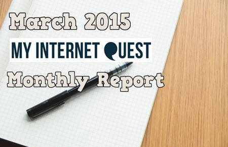 March 2015 My Internet Quest monthly report