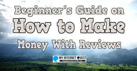 beginners guide on how to make money with reviews
