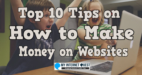 top 10 tips on how to make money on websites