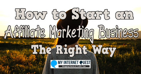 how to start an affiliate marketing business the right way