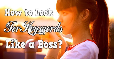 how to look for keywords liek a boos