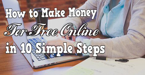 how to make money for free online in 10 simple steps