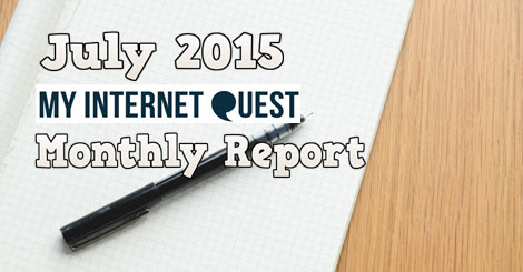 July 2015 My Internet Quest monthly report