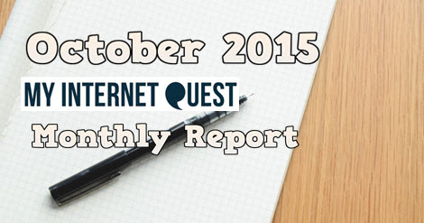 october 2015 my internet quest monthly report