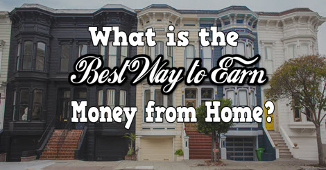 what is the best way to earn money from home
