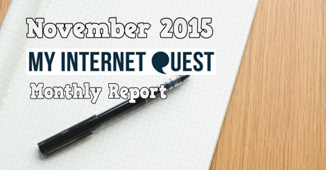 my internet quest november 2015 monthly report