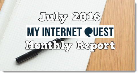 july 2016 my internet quest monthly report